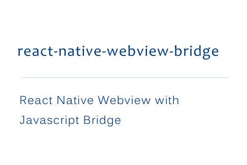 React Native Webview with Javascript Bridge