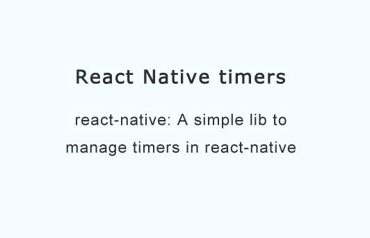 A simple lib to manage timers in react native