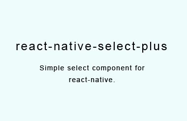 Simple select component for react-native