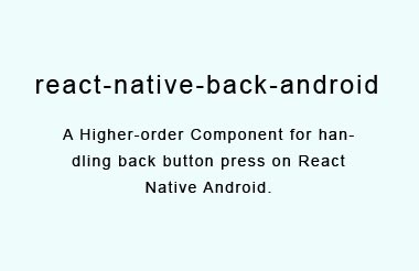 A Higher-order Component for handling back button press on React Native Android