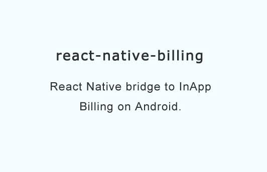 React Native bridge to InApp Billing on Android