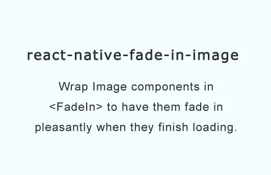 Wrap Image components in FadeIn to have them fade in pleasantly