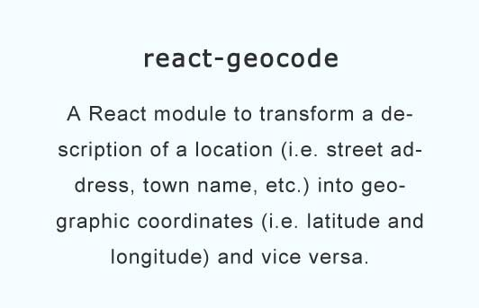 A React module to transform a description of a location into geographic coordinates and vice versa