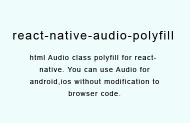 Audio polyfill for desktop and native
