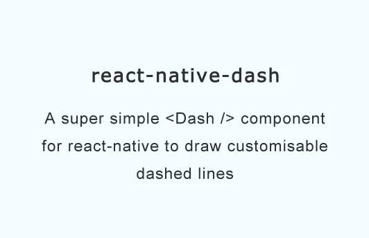 A super simple Dash component for react-native to draw customisable dashed lines