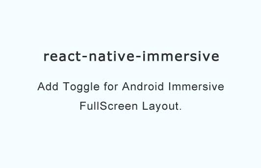 Add Toggle for Android Immersive FullScreen Layout