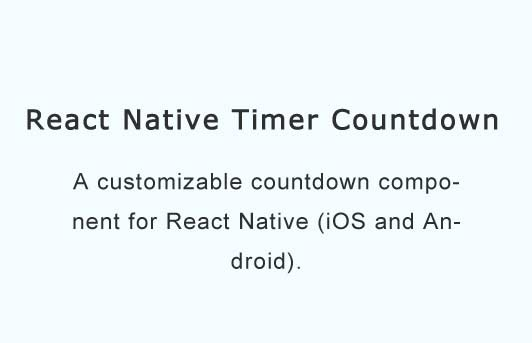 A customizable countdown component for React Native