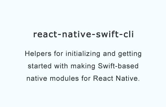 CLI Interface for creating/linking Swift-based React Native Native Modules