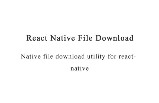 A simple file download module for react-native