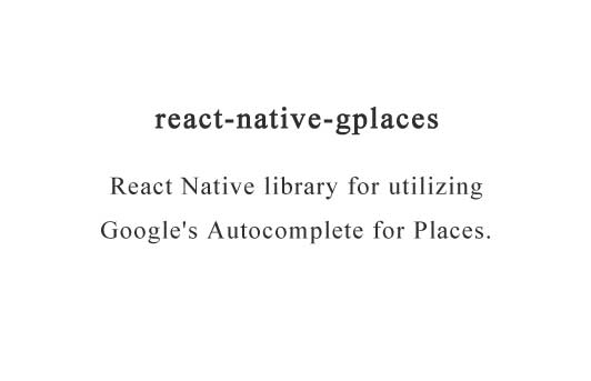 React Native library for utilizing Google's Autocomplete for Places