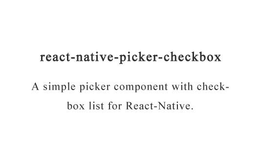 A simple picker component with checkbox list for React-Native