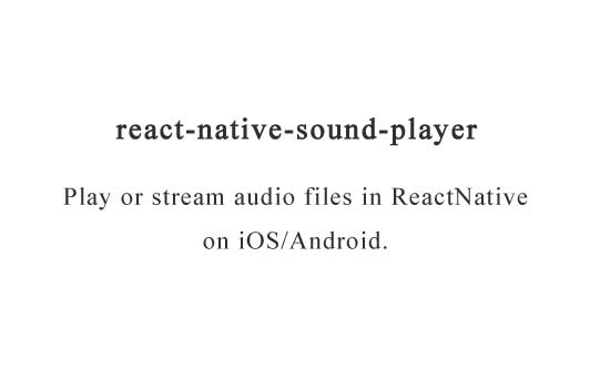 Play or stream audio files in ReactNative on iOS/Android
