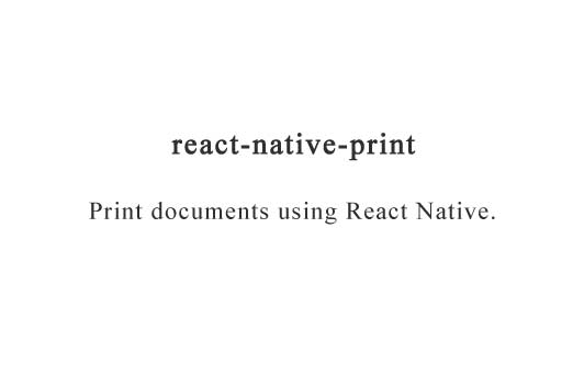 Print documents using React Native